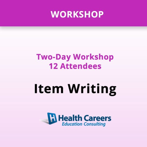 Workshop: Nursing Exam Item Writing - 12 Attendees