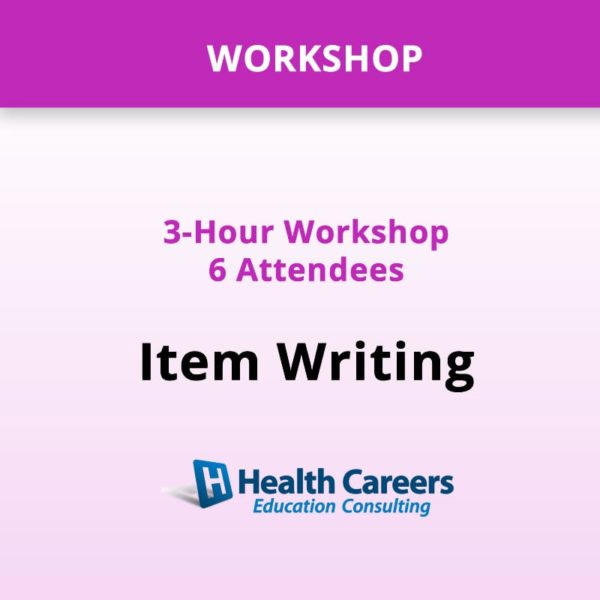 Workshop: Nursing Exam Item Writing